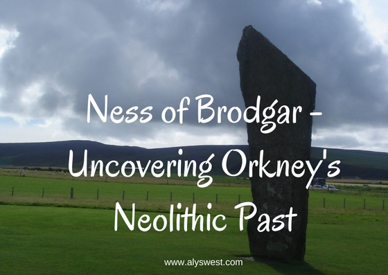 Ness of Brodgar - Uncovering Orkney's Neolithic Past