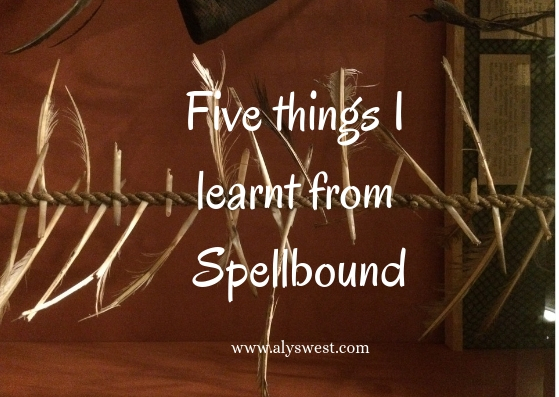 Five things I learnt from Spellbound